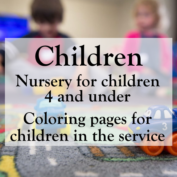 Children: Nursery for children 4 and under; coloring pages for children in the service